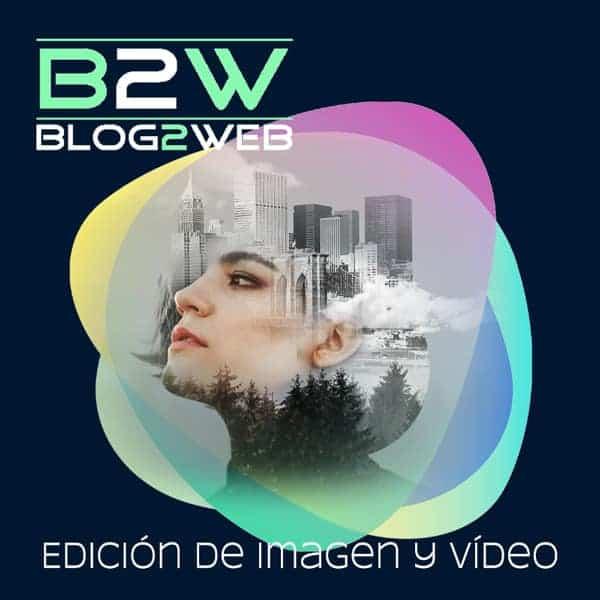 BLOG2WEB - Estudio edición de imagenes y video. Destacada.
